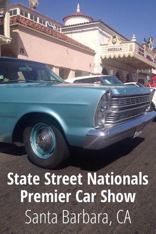 Santa Barbara, CA State Street Nationals Premier Car Show
