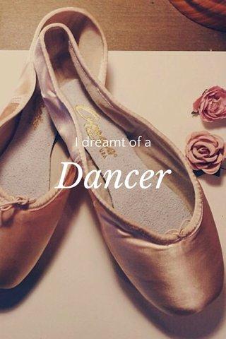 Dancer I dreamt of a