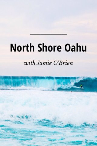 North Shore Oahu with Jamie O'Brien