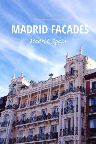 MADRID FACADES Madrid, Spain