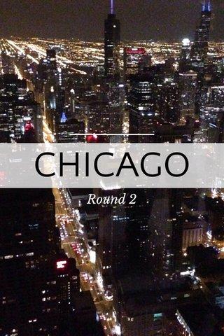 CHICAGO Round 2