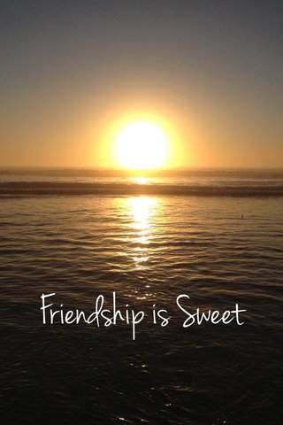 Friendship is Sweet