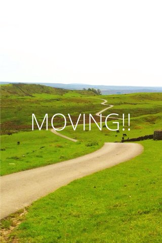 MOVING!!