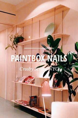 PAINTBOX NAILS Crosby Street, NYC