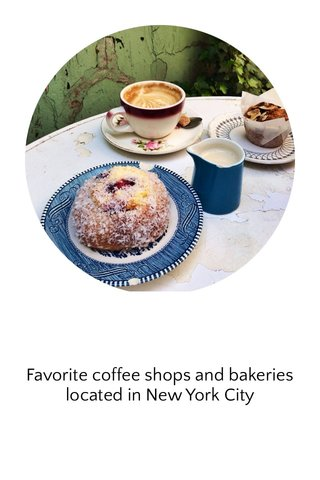 Favorite coffee shops and bakeries located in New York City