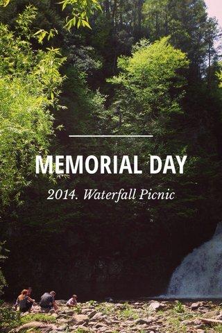 MEMORIAL DAY 2014. Waterfall Picnic