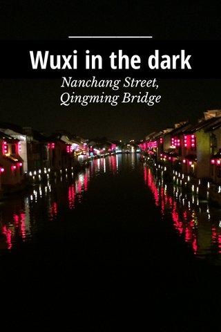Wuxi in the dark Nanchang Street, Qingming Bridge