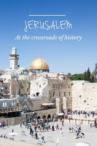 JERUSALEM At the crossroads of history