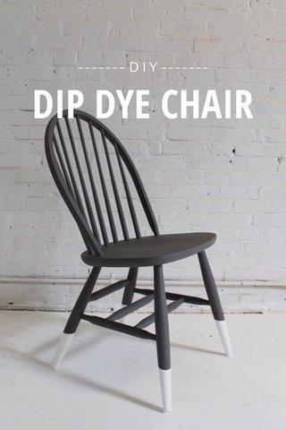 DIP DYE CHAIR ------- D I Y -------