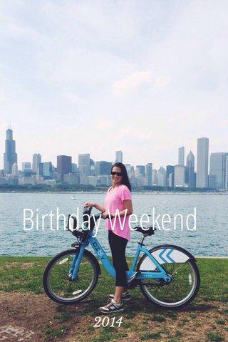 Birthday Weekend 2014