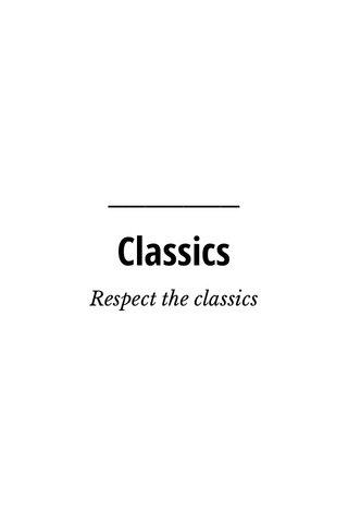 Classics Respect the classics