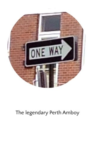 The legendary Perth Amboy