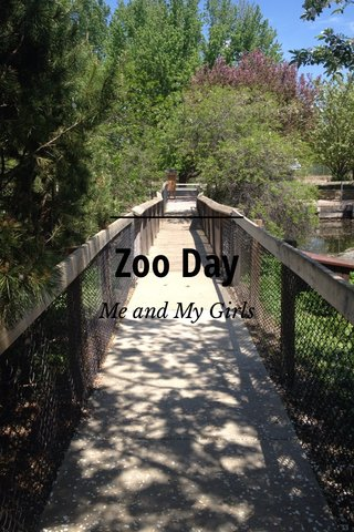 Zoo Day Me and My Girls