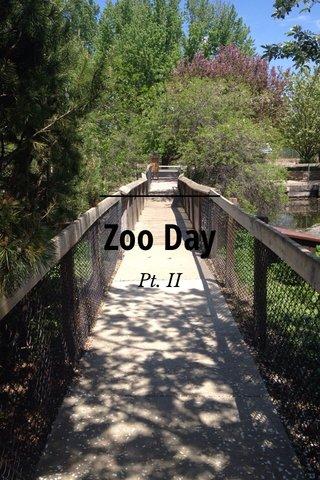 Zoo Day Pt. II