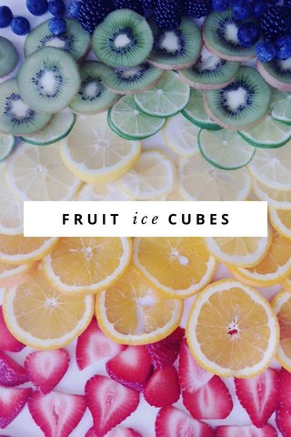 FRUIT CUBES ice