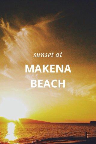 MAKENA BEACH sunset at