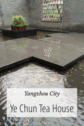 Ye Chun Tea House Yangzhou City