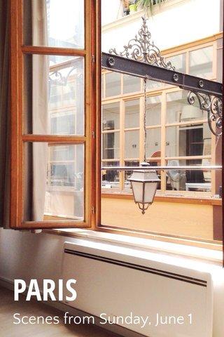 PARIS Scenes from Sunday, June 1