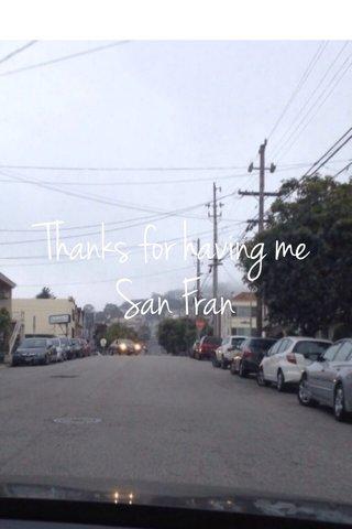 Thanks for having me San Fran