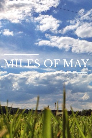 MILES OF MAY