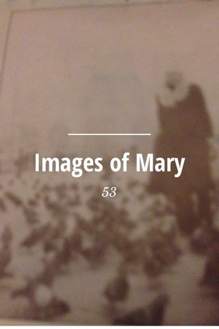Images of Mary 53