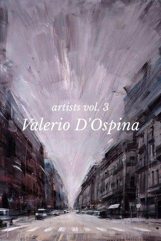 Valerio D'Ospina artists vol. 3
