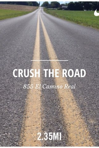 CRUSH THE ROAD 855 El Camino Real