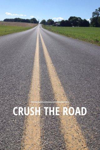 CRUSH THE ROAD