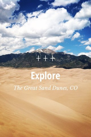 +++ Explore The Great Sand Dunes, CO