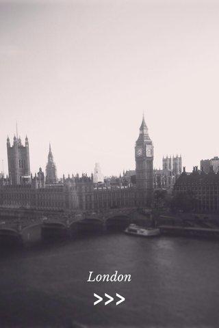 >>> London