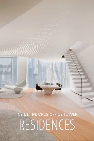 RESIDENCES INSIDE THE OPUS OFFICE TOWER