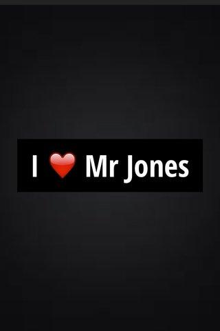 I ❤️ Mr Jones