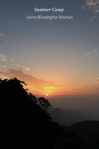 Summer Camp. Sunrise @Sanqingshan Mountain