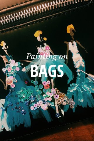BAGS Painting on