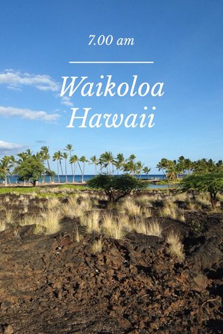Waikoloa Hawaii 7.00 am