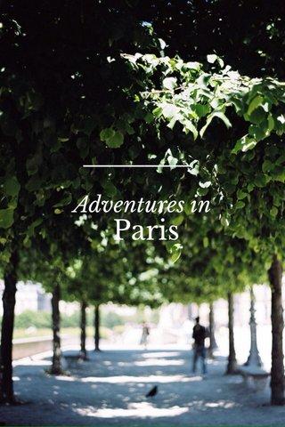 Paris Adventures in