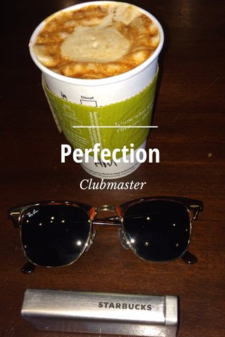 Perfection Clubmaster