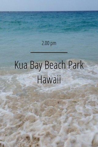 Kua Bay Beach Park Hawaii 2.00 pm