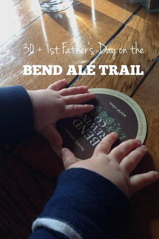 30 + 1st Father's Day on the BEND ALE TRAIL