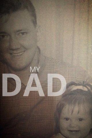 DAD MY