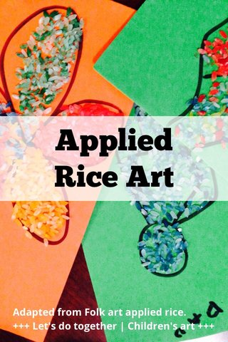 Applied Rice Art Adapted from Folk art applied rice. +++ Let's do together | Children's art +++
