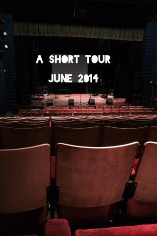 A short tour June 2014