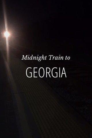 GEORGIA Midnight Train to