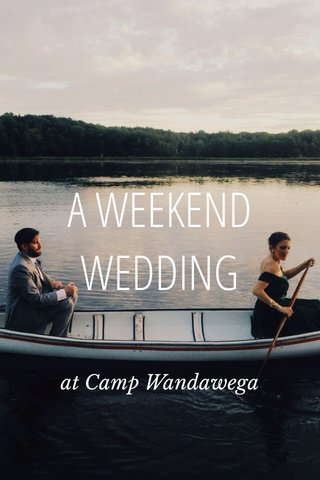 A WEEKEND WEDDING at Camp Wandawega