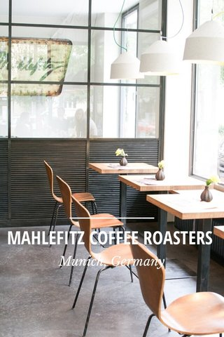 MAHLEFITZ COFFEE ROASTERS Munich, Germany