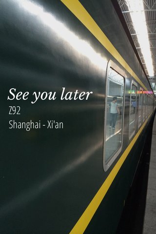 See you later Z92 Shanghai - Xi'an