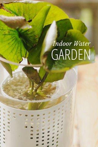 GARDEN Indoor Water