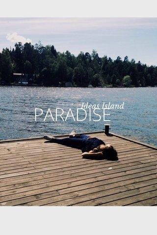 PARADISE Ideas Island