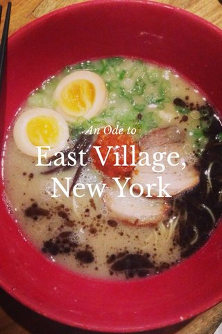 East Village, New York An Ode to