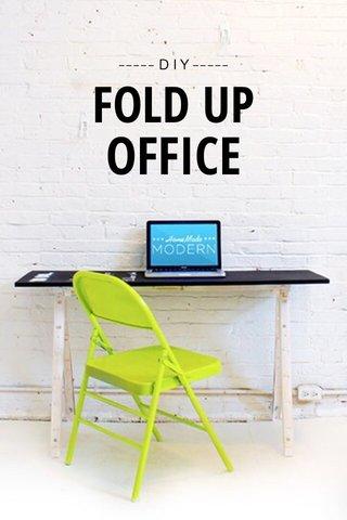 OFFICE FOLD UP ----- D I Y -----